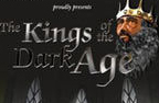 The Kings of the Dark Age